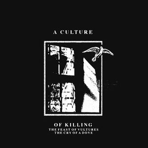 Culture of Killing, A -  The Feast Of Vultures, The Cry of a Dove [IMPORT PREORDER] – New LP