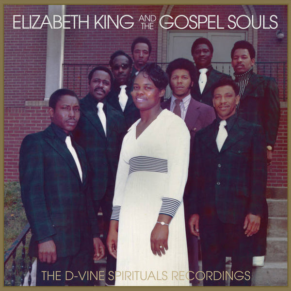 Elizabeth King & The Gospel Souls – The D-Vine Spirituals Recordings – New LP