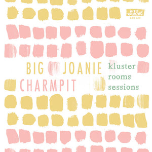 Big Joanie / Charmpit - Kluster Rooms Sessions [CLEAR VINYL] -New 7""