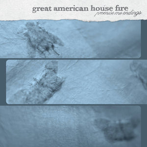 Great American House Fire – Promise Me Endings  – New LP