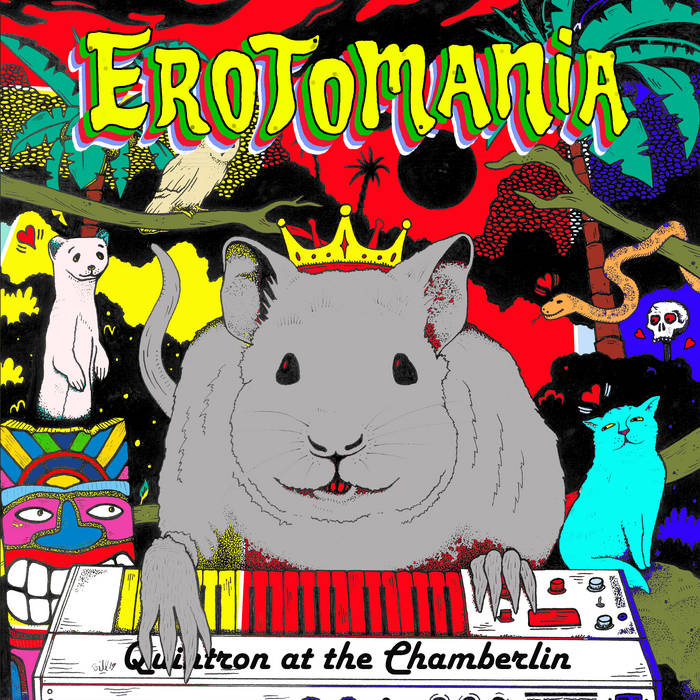 Quintron - Erotomania: Quintron at the Chamberlin - New LP
