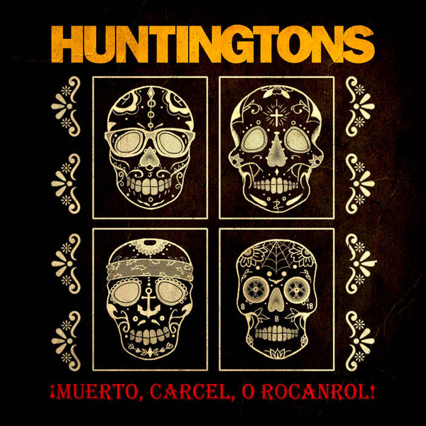Huntingtons – ¡Muerto, Carcel, O Rocanrol! – New LP