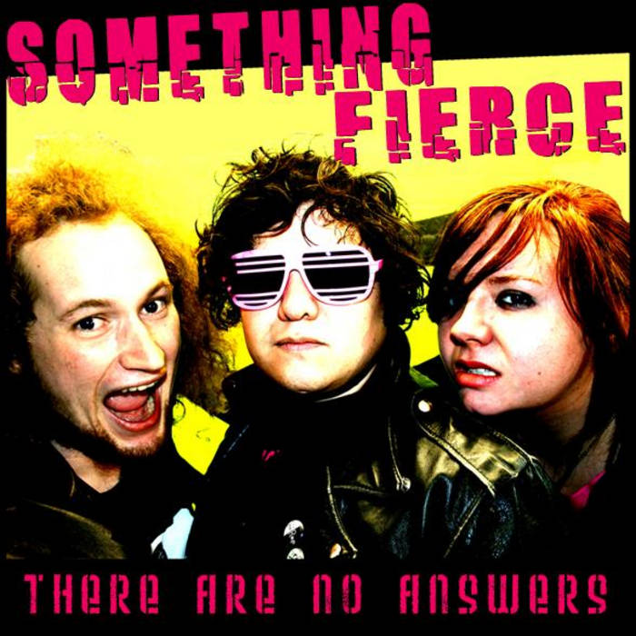 Something Fierce - There Are No Answers – New LP