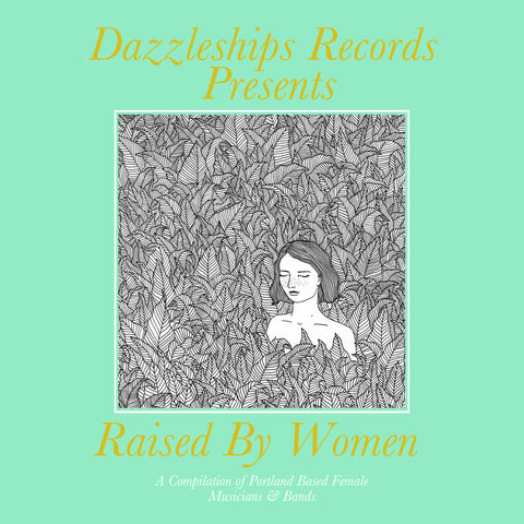 Various Artists - Dazzleships Records Presents: Raised By Women - LP