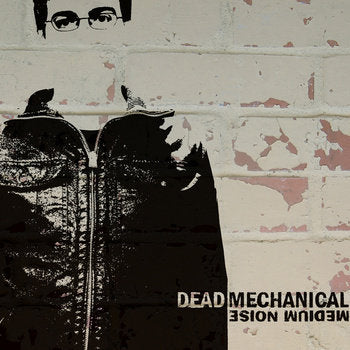 Dead Mechanical - Medium Noise - LP