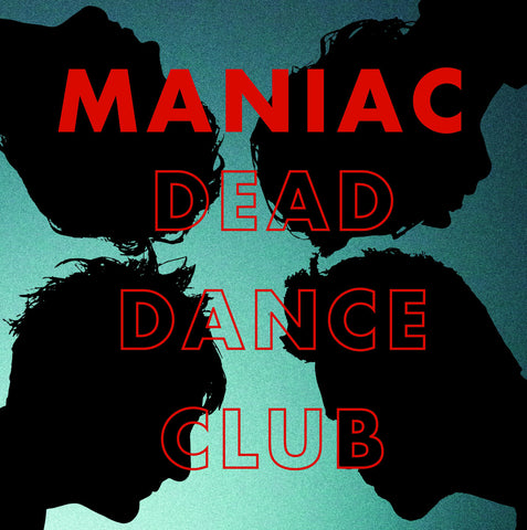 Maniac - Dead Dance Club - LP