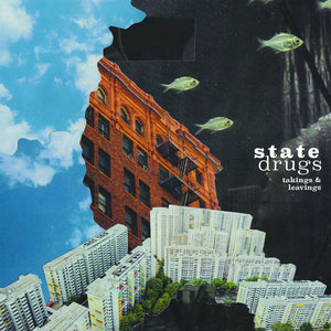 State Drugs – Takings & Leavings – New LP
