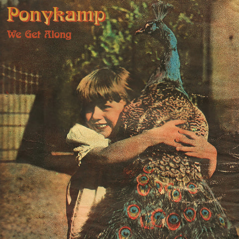 Ponykamp – We Get Along [IMPORT USA GREEN NOISE EXCLUSIVE] – New LP