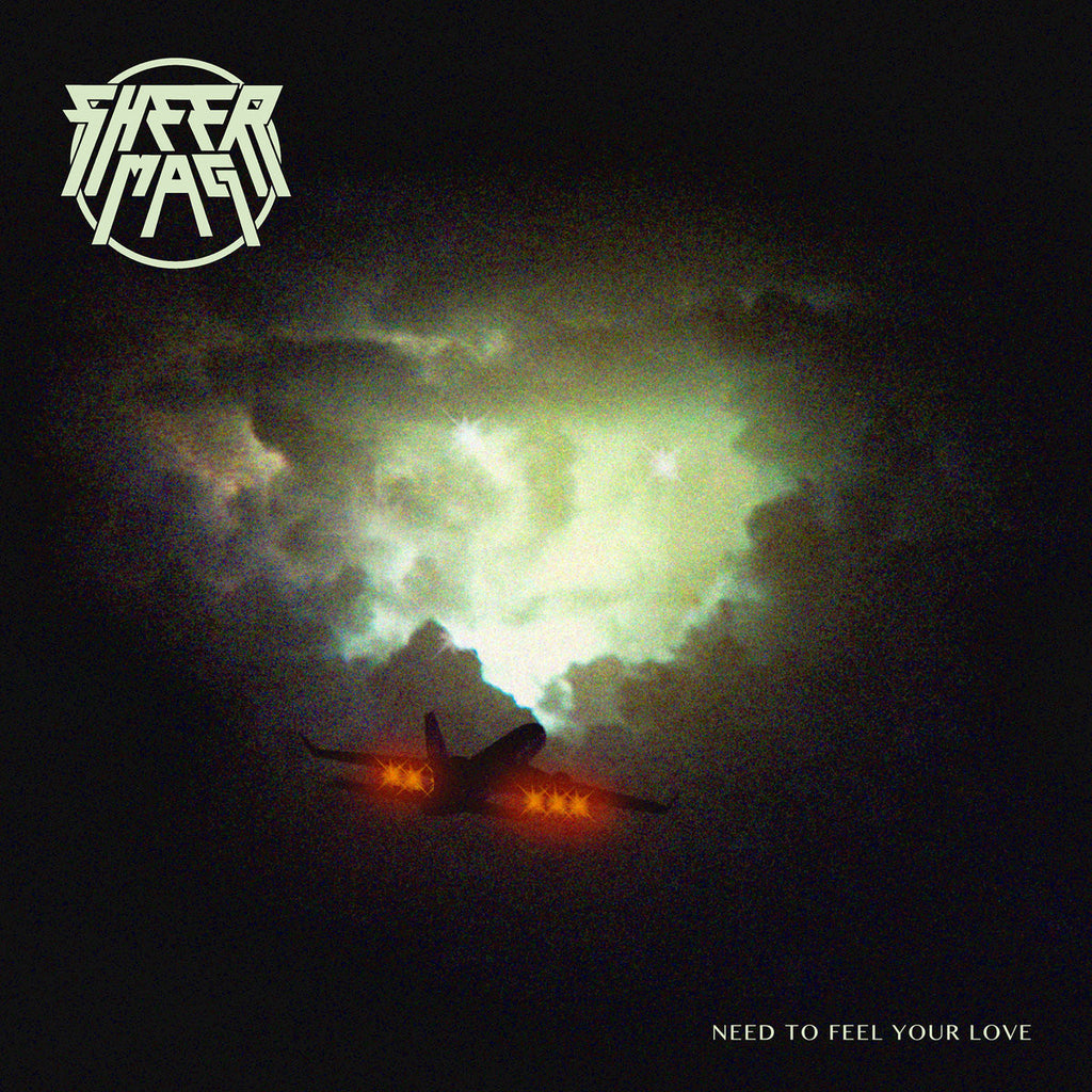 Sheer Mag - Need to Feel Your Love LP