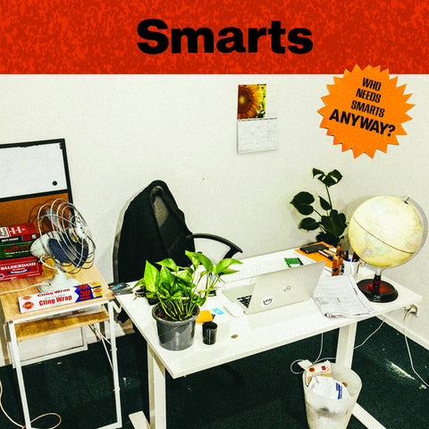 Smarts –  Who Needs Smarts, Anyway? - New LP