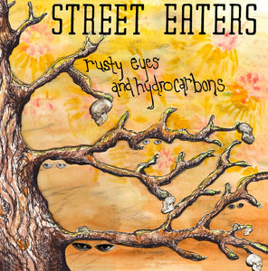 Street Eaters - Rusty Eyes and Hydrocarbons - LP