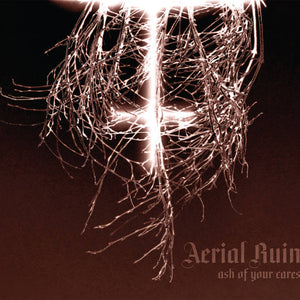 Aerial Ruin - Ash Of Your Cares - LP