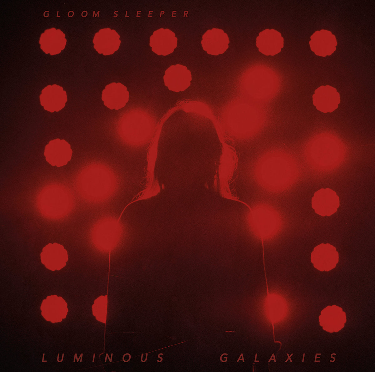 Gloom Sleeper - Luminous Galaxies - New LP