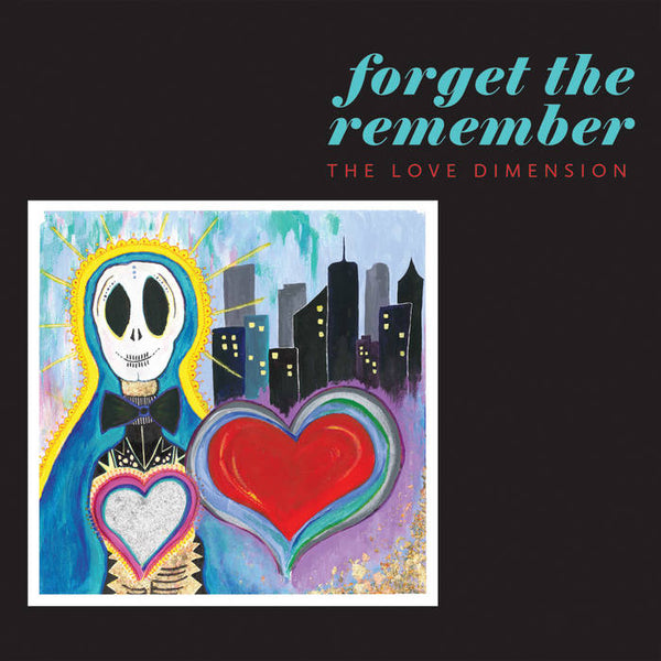 Love Dimension, The – Forget the Remember – New LP
