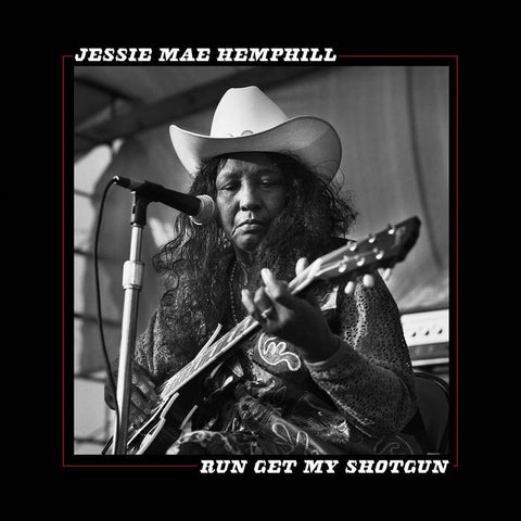 Hemphill, Jesse Mae – Run Get My Shotgun – New LP