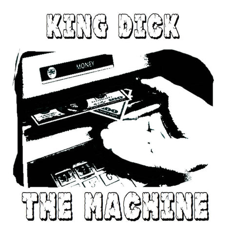 King Dick – The Machine – New 7""
