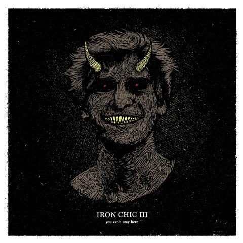 Iron Chic - You Can't Stay Here - LP