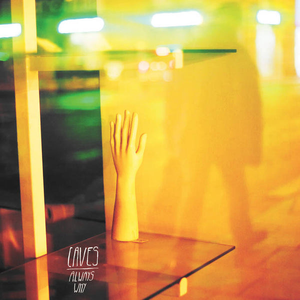 Caves – Always Why [GREEN VINYL] - Used LP