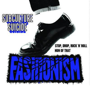 Fashionism - Subculture Suicide - New 7""