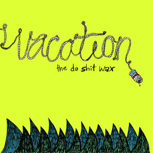 "Vacation - Do This Shit - 10"" - New LP"
