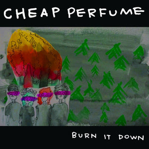 Cheap Perfume – Burn It Down  – New LP