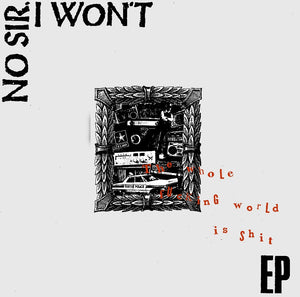 No Sir, I Won't - Shit - LP