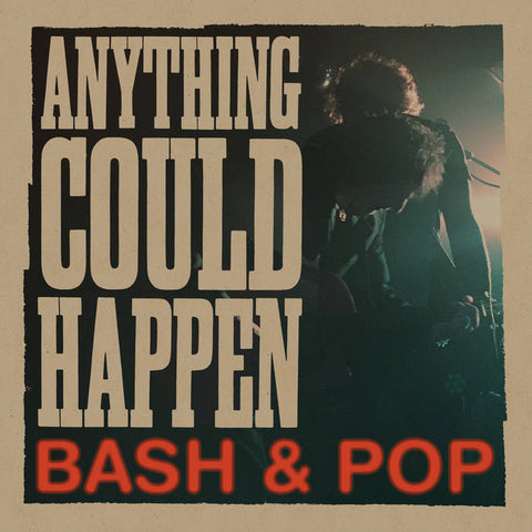 Bash & Pop ‎– Anything Could Happen – New LP