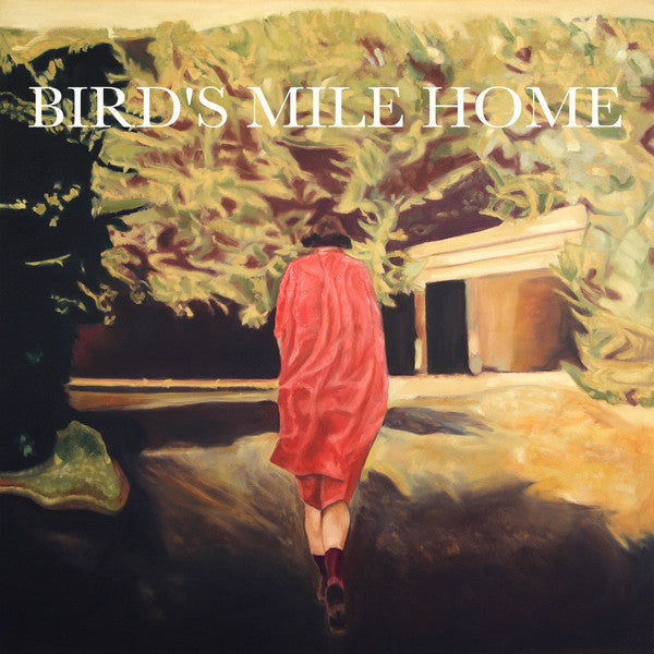 Bird's Mile Home - April In God Damn 7""