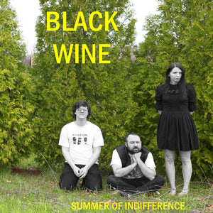 Black Wine - Summer Of Indifference LP