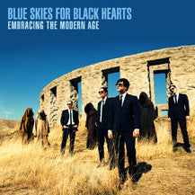 Blue Skies For Black Hearts - Embracing The Modern Age LP