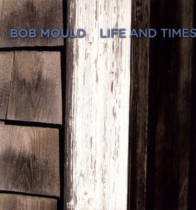 Mould, Bob - Life And Times LP