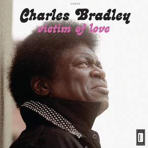 Bradley, Charles - Victim Of Love - New LP