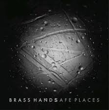 Brass Hands - Safe Places - New LP