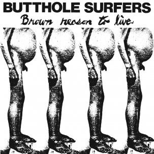 "Butthole Surfers - Brown Reason To Live - 12"" New LP"