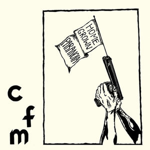 CFM - Homegrown Paranoia 7""