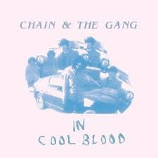 Chain And The Gang - In Cool Blood LP