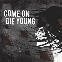 Come On Die Young - s/t 7""
