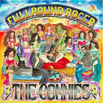 Connies, The - Full Round Roger LP