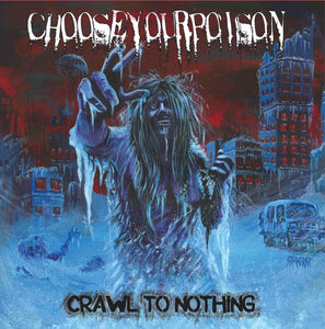 Choose Your Poison – Crawl to Nothing – Used LP