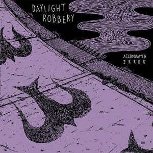 Daylight Robbery - Accumulated Error - LP