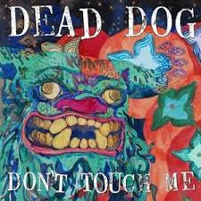 Dead Dog - Don't Touch Me - Used LP