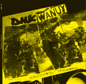 DHK / Wanuy - split Ultraviolencia Totalkontrol - New LP