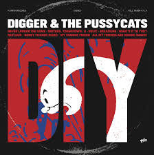 Digger And The Pussycats - DIY - New LP
