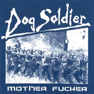 Dog Soldier - Mother Fucker 7""