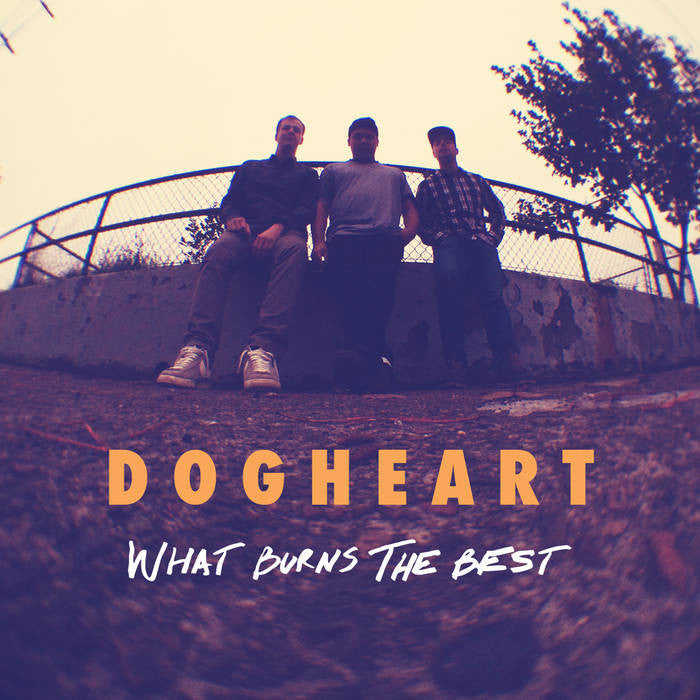 Dogheart - What Burns The Best LP