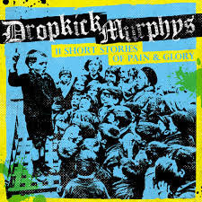 Dropkick Murphys - 11 Short Stories Of Pain And Glory LP