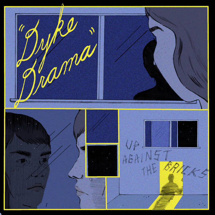 Dyke Drama - Up Against The Bricks LP