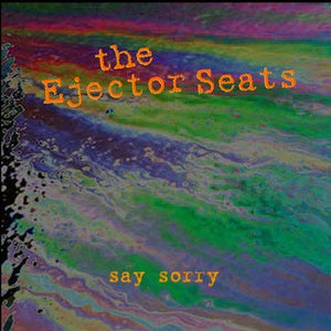 Ejector Seats - Say Sorry LP