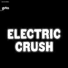 Electric Crush - Dropouts In A Drug Haze LP