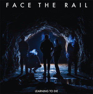 Face The Rail - Learning To Die LP